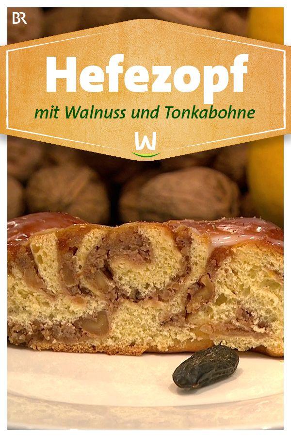 Wir In Bayern Rezept Hefezopf Mit Walnuss Und Tonkabohne Br De In 2020 Hefezopf Einfach Lecker Tonka Bohne