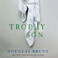 Trophy Son by Douglas Brunt, audiobook excerpt by MacmillanAudio on SoundCloud