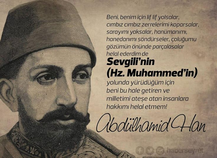 Sevgili'nin yolunda yürüdüğüm için... #AbdülhamidHan #OsmanlıDevleti