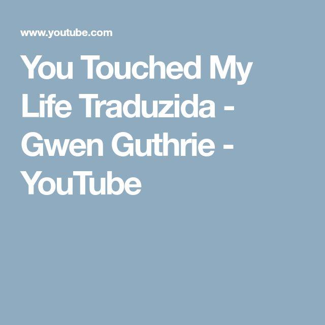 You Touched My Life Traduzida - Gwen Guthrie - YouTube
