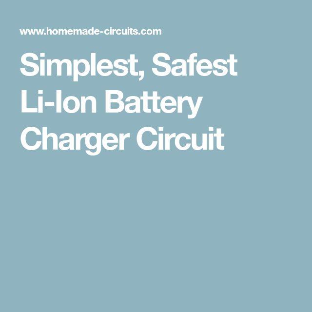 Simplest, Safest Li-Ion Battery Charger Circuit