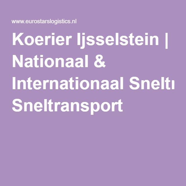 Koerier Ijsselstein | Nationaal & Internationaal Sneltransport