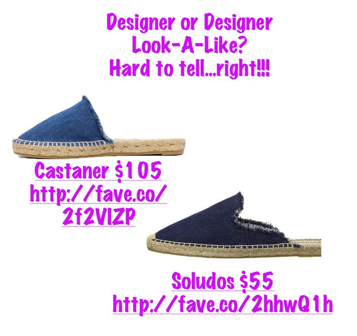 Designer or Look-A-Like Soludos for  $55  http://fave.co/2f2TwS0 Castaner for $105 http://fave.co/2hhOEJv