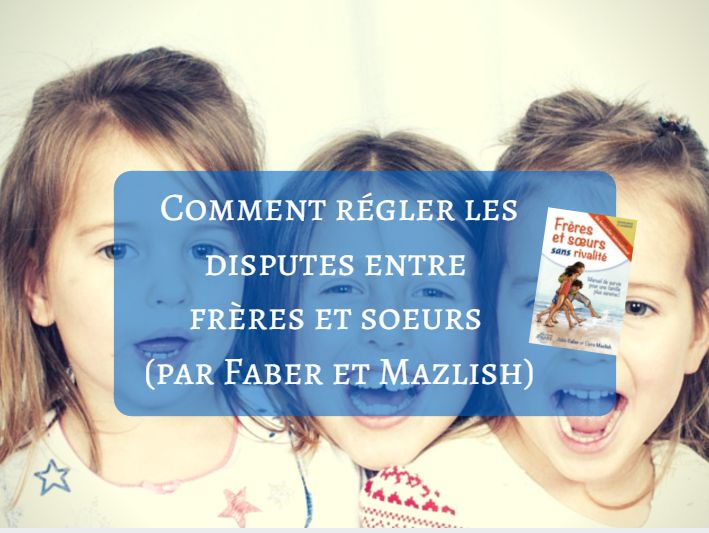 """Dans leur livre """"Frères et soeurs sans rivalité"""", Faber et Mazlish proposent des solutions concrètes pour régler les disputes entre frères et soeurs."""