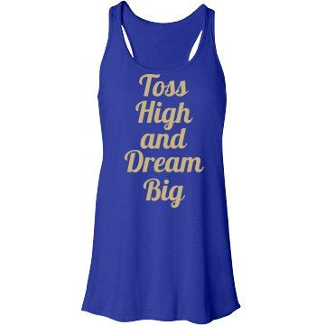 Toss High Color Guard Flag | You are in the color guard. You have one job to do and you do it well. When you are out there in front of all of your friends, the school, and the marching band you just toss high and dream big! You got this. If you are in the color guard, this shirt is the prime top for you!
