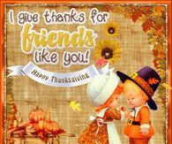10 best thanksgiving cards for friends images on pinterest card i give thanks to friends like you animated thanksgiving happy thanksgiving graphic thanksgiving quote thanksgiving greeting thanksgiving friend thanksgiving m4hsunfo