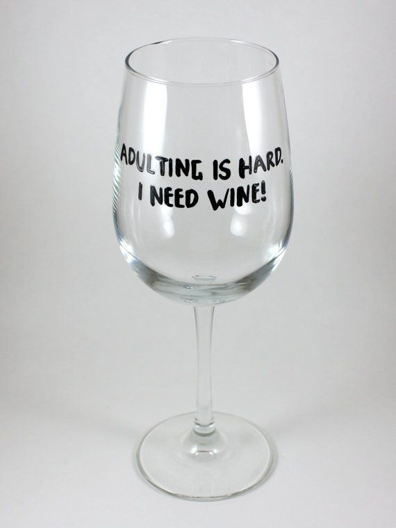 Adulting is hard I need wine Funny wine by TheTattooedButterfly