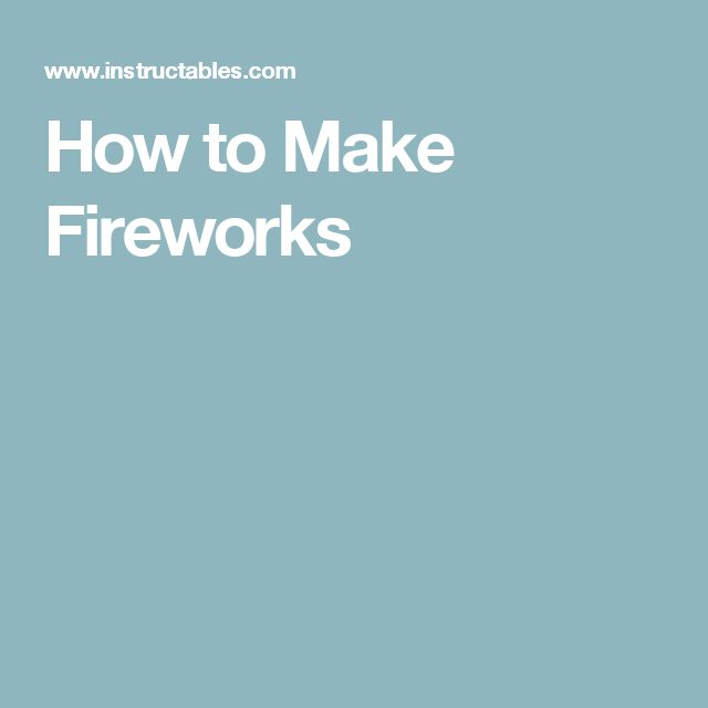 How to Make Fireworks