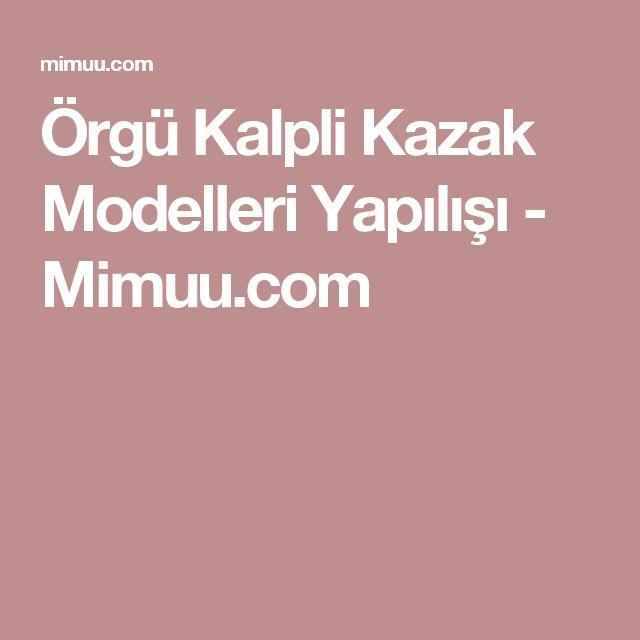 Örgü Kalpli Kazak Modelleri Yapılışı - Mimuu.com
