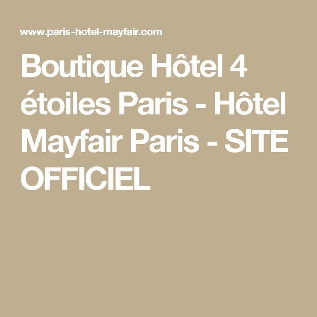 Boutique Hôtel 4 étoiles Paris - Hôtel Mayfair Paris - SITE OFFICIEL