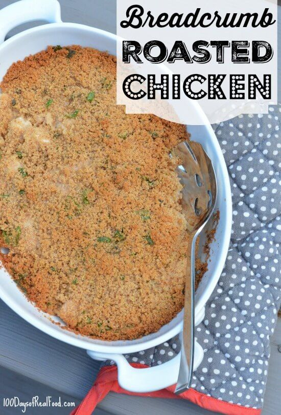 Buttery Roasted Chicken with Breadcrumbs and Herbs on 100 Days of Real Food