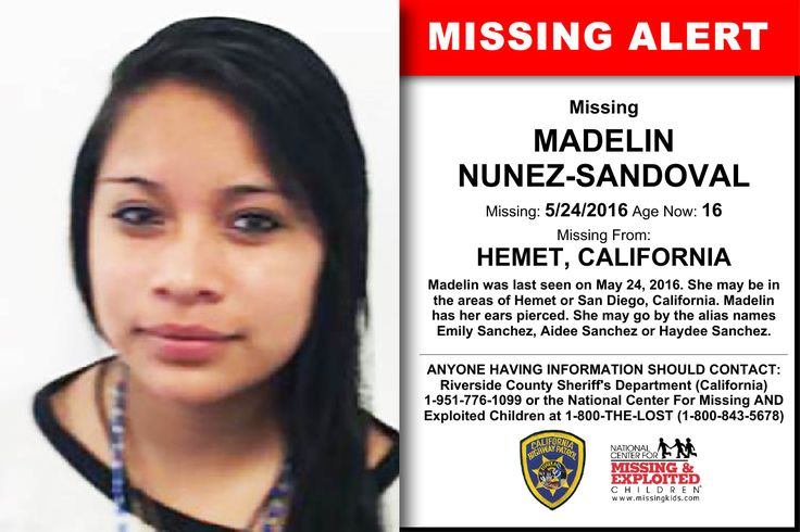MADELIN NUNEZ-SANDOVAL, Age Now: 16, Missing: 05/24/2016. Missing From HEMET, CA. ANYONE HAVING INFORMATION SHOULD CONTACT: Riverside County Sheriff's Department (California) 1-951-776-1099.