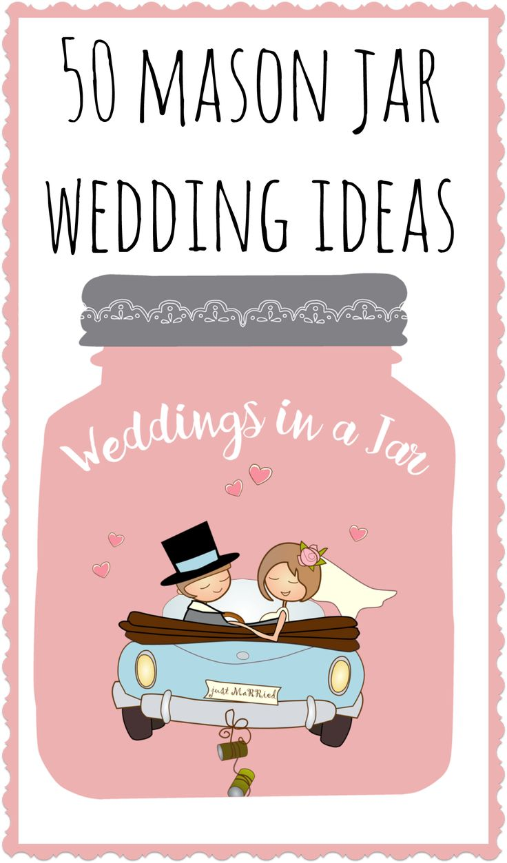 Over 50 mason jar wedding ideas for your ceremony and reception!