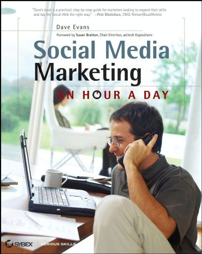 Social Media Marketing: An Hour a Day by Dave Evans // Print Length: 434 pages // Page Numbers Source ISBN: 0470344024