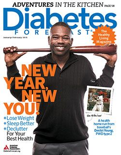 Diabetes Forecast® is the Healthy Living Magazine created for you by the American Diabetes Association®.