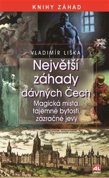 Liška Vladimír: Největší záhady dávných Čech