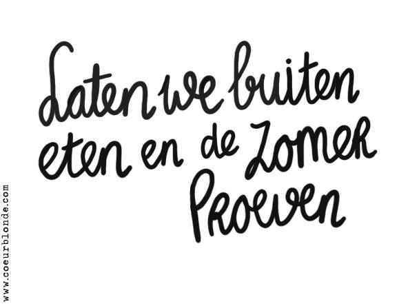 Laten we buiten eten en de zomer proeven/Let's eat outside and taste summer #quote#leenbakker #terrasideeen