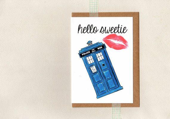 HELLO SWEETIE card . dr who . tardis . geek by ThePaisleyFive