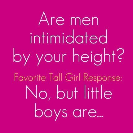 dating a tall guy problems Women are often blatantly shallow about male height in their dating  unattractive clamoring for a tall man on  our daily thrillist .