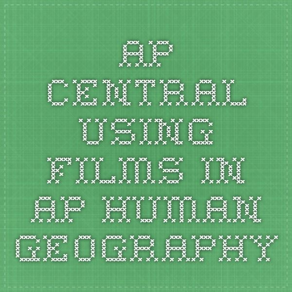 AP Central - Using Films in AP Human Geography