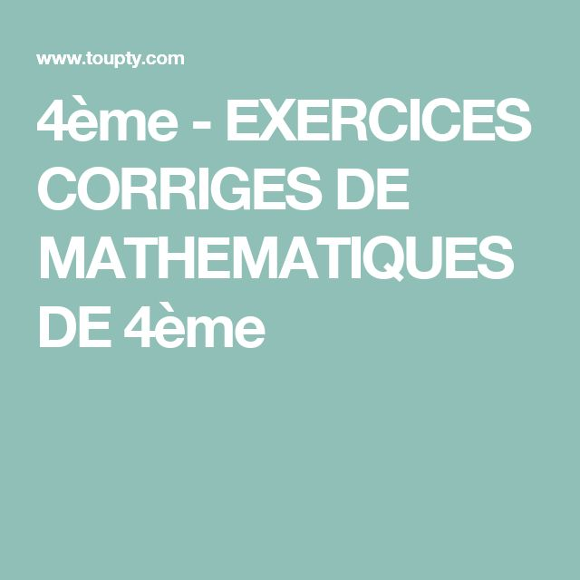 4ème - EXERCICES CORRIGES DE MATHEMATIQUES DE 4ème