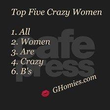 Crazy Women http://www.ghomies.com  #GHomies #OutstandingFlavors #RitaAnn~ #NateTheMusicMan