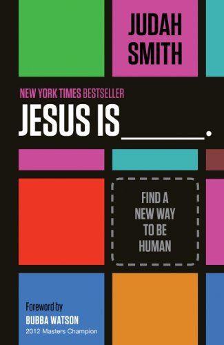 Jesus Is: Find a New Way to Be Human - Kindle