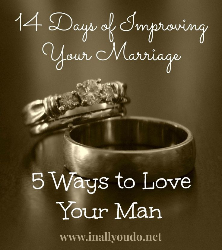 14 Days of Improving Your Marriage: Day 5 ~ 5 Ways to Love Your Man - In All You Do