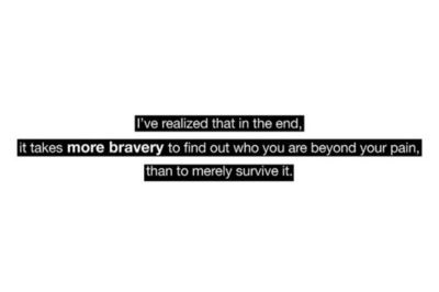 Life Quotes, Inspiration, Life Lessons, I V Realized, Finding, Pain, Bravery, So True, Dr. Who