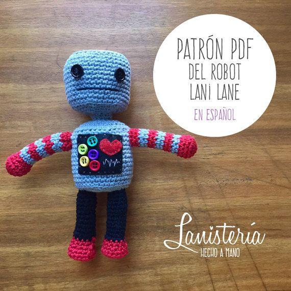Patrón para Crochet: Tutorial para tejer al Robot por Lanisteria. Amigurumi