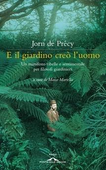 """""""E il giardino creò l'uomo"""" di Jorn  de Précy edito da Ponte alle Grazie, € 6.99 su Bookrepublic.it in formato epub"""