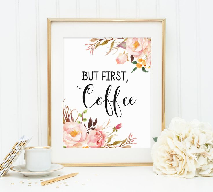 Floral Kitchen Decor But First Coffee By #PrintableBeautyArt  #Kitchen_Wall_Art #Coffee_Print #Floral_Coffee_Decor