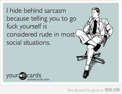 sarcasm -- gotta love it