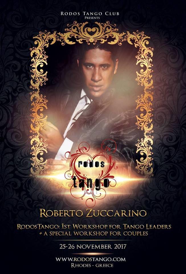 Ο Roberto Zuccarino για 1η φορά στη Ρόδο! 25-26 Νοεμβρίου 2017 Ένα ακόμη δυνατό τριήμερο αργεντίνικου τάνγκο 24-25-26 Νοεμβρίου 2017 στη Ρόδο!...