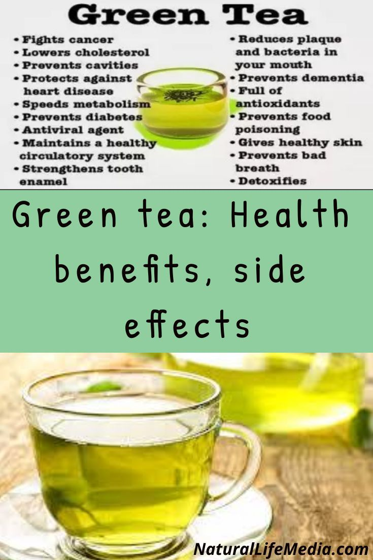 green tea: health benefits, side effects in 2020 | tea