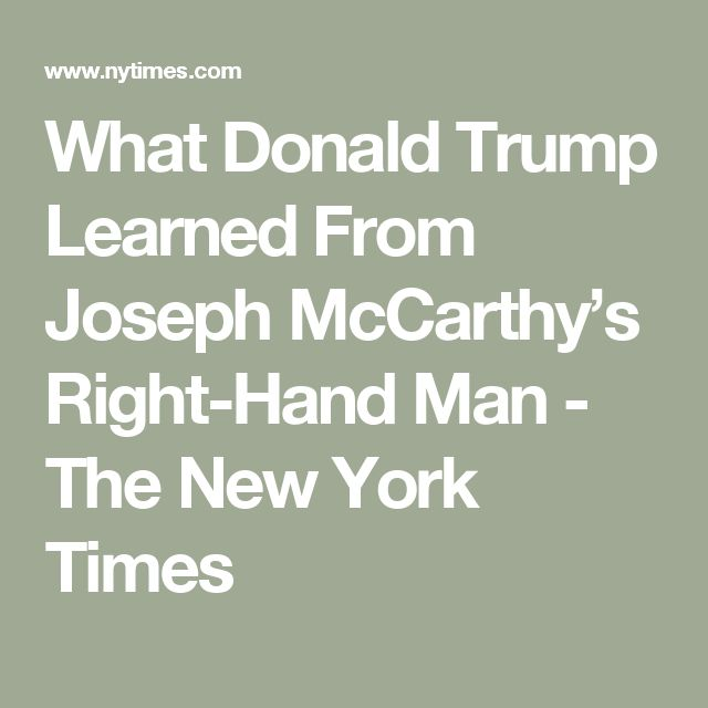 What Donald Trump Learned From Joseph McCarthy's Right-Hand Man - The New York Times