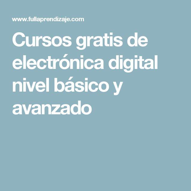 Cursos gratis de electrónica digital nivel básico y avanzado