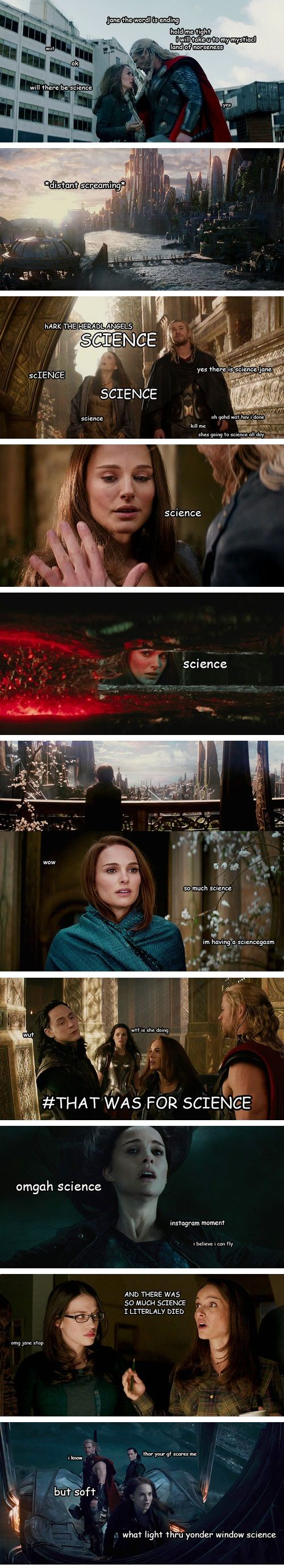"Thor: The Dark World - The romantic story of Jane + Science. (""What light through yonder window science"") (""hARK THE HERADL ANGELS SCIENCE"")"