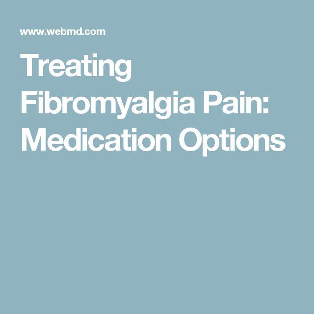 Treating Fibromyalgia Pain: Medication Options