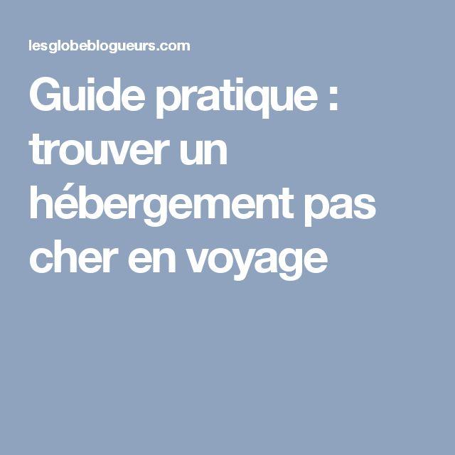 Guide pratique : trouver un hébergement pas cher en voyage