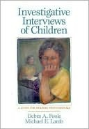 Investigative Interviews of Children: A Guide for Helping Professional $13.46