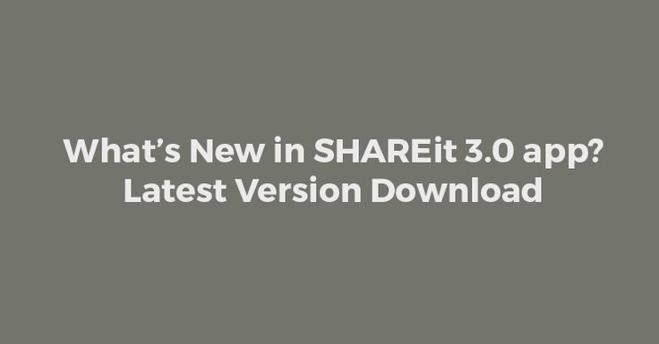 What's New in SHAREit 3.0 app? Latest Version Download