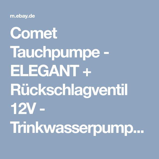 Comet Tauchpumpe - ELEGANT + Rückschlagventil 12V - Trinkwasserpumpe Frischwasse    eBay