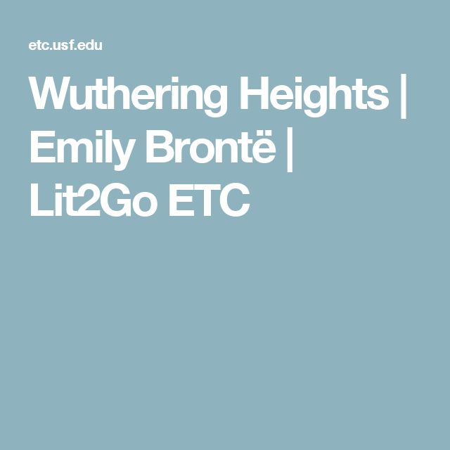 Wuthering Heights   Emily Brontë   Lit2Go ETC