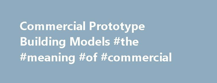 Commercial Prototype Building Models #the #meaning #of #commercial http://commercial.nef2.com/commercial-prototype-building-models-the-meaning-of-commercial/  #comercial building # Commercial Prototype Building Models The U.S. Department of Energy (DOE) supports the development of commercial building energy codes and standards by participating in industry review and update processes, and providing technical analyses to support both published model codes and potential changes. DOE publishes…