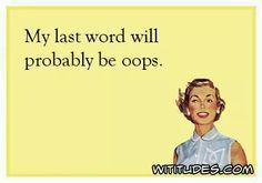 Oops #retrohumor #sassy #attitude