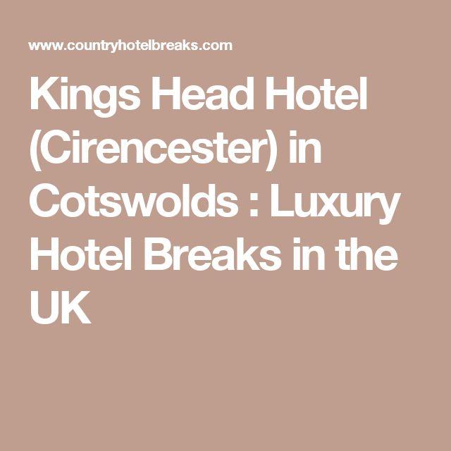 Kings Head Hotel (Cirencester) in Cotswolds : Luxury Hotel Breaks in the UK