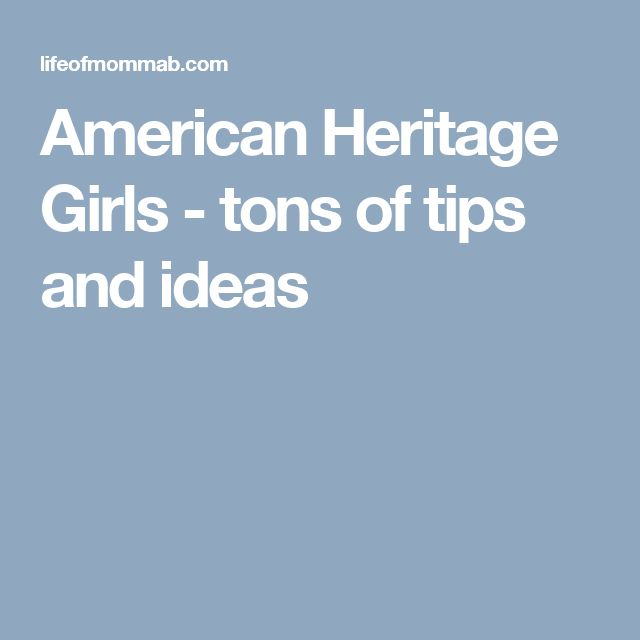 American Heritage Girls - tons of tips and ideas