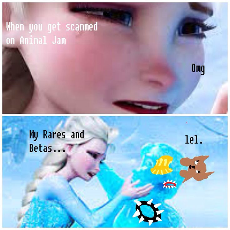 This totally me if animal jam scammed me