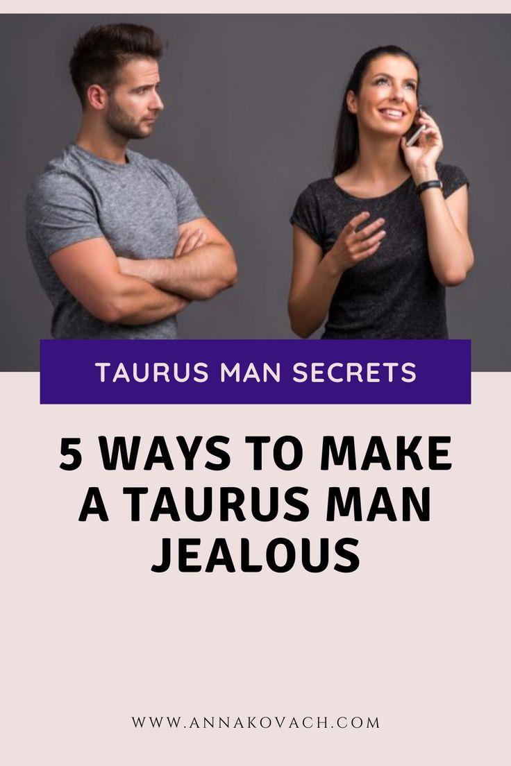 5 Guaranteed Ways To Make Your Taurus Man Jealous | Taurus
